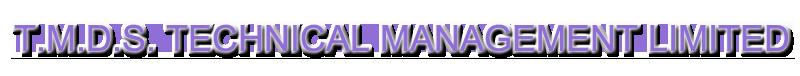 T.M.D.S. TECHNICAL MANAGEMENT LIMITED